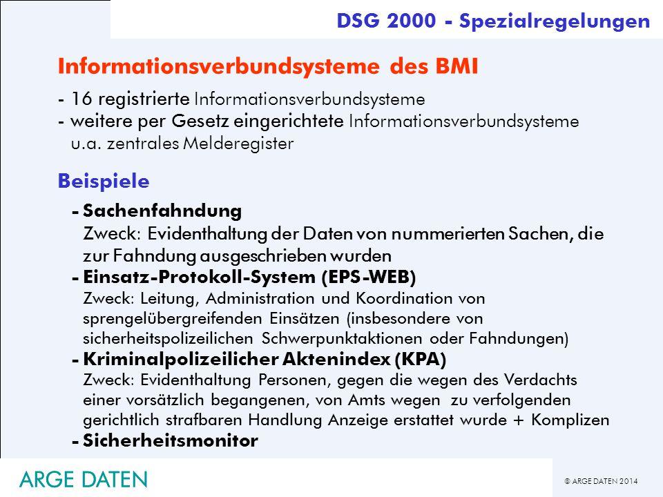 © ARGE DATEN 2014 ARGE DATEN Informationsverbundsysteme des BMI -16 registrierte Informationsverbundsysteme -weitere per Gesetz eingerichtete Informat