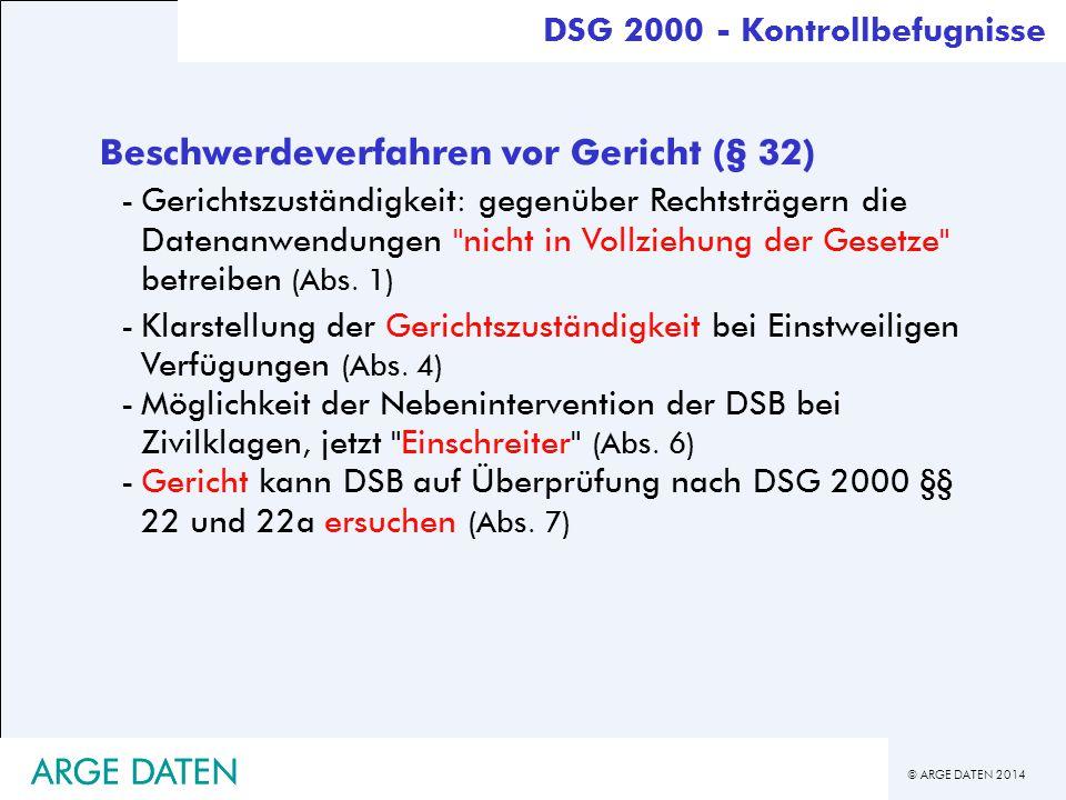 © ARGE DATEN 2014 ARGE DATEN Beschwerdeverfahren vor Gericht (§ 32) -Gerichtszuständigkeit: gegenüber Rechtsträgern die Datenanwendungen