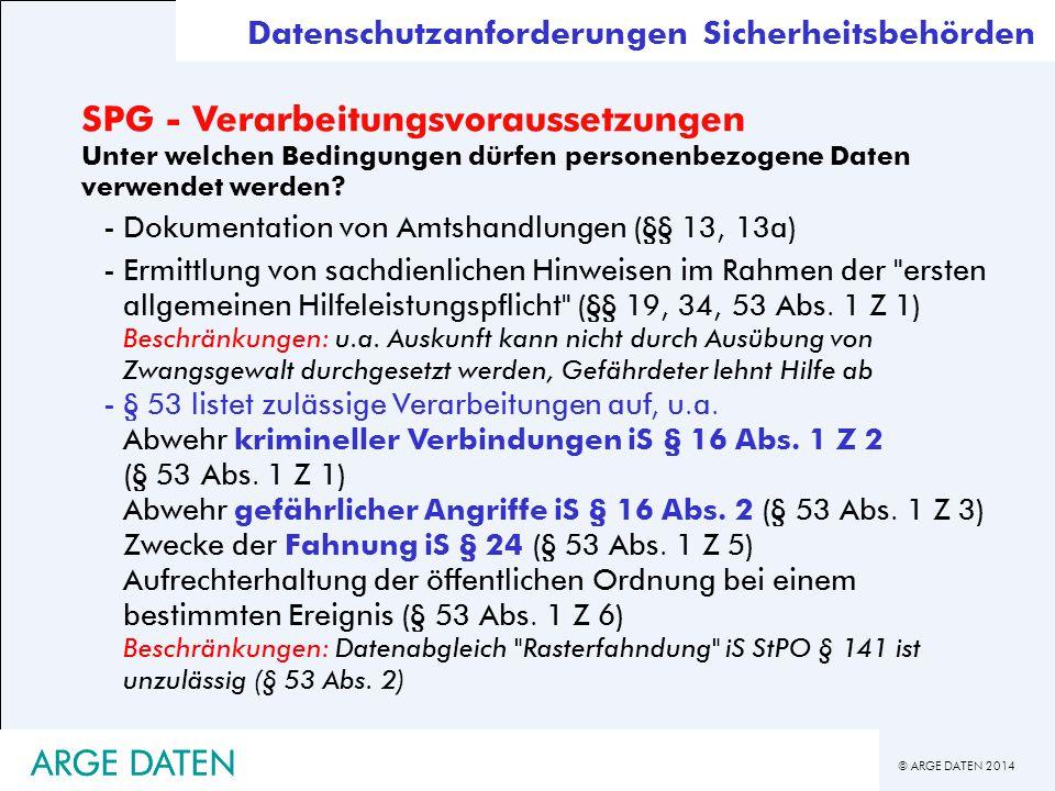 © ARGE DATEN 2014 ARGE DATEN SPG - Verarbeitungsvoraussetzungen Unter welchen Bedingungen dürfen personenbezogene Daten verwendet werden? -Dokumentati