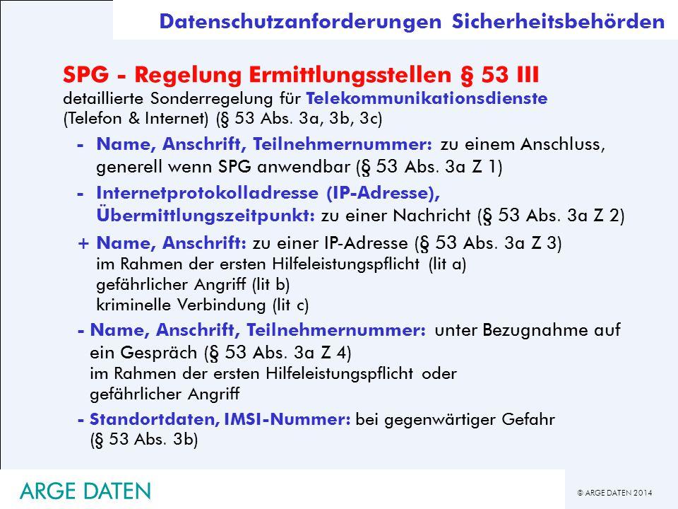 © ARGE DATEN 2014 ARGE DATEN SPG - Regelung Ermittlungsstellen § 53 III detaillierte Sonderregelung für Telekommunikationsdienste (Telefon & Internet)