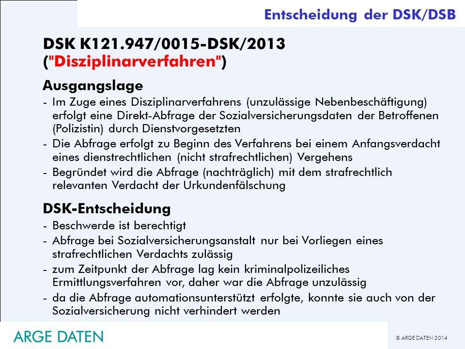 © ARGE DATEN 2014 ARGE DATEN DSK K121.947/0015-DSK/2013 (