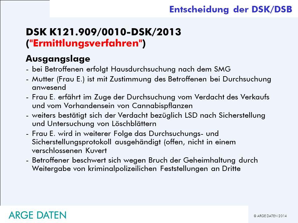 © ARGE DATEN 2014 ARGE DATEN DSK K121.909/0010-DSK/2013 (