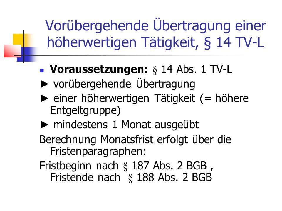 Vorübergehende Übertragung einer höherwertigen Tätigkeit, § 14 TV-L Voraussetzungen:§ 14 Abs.