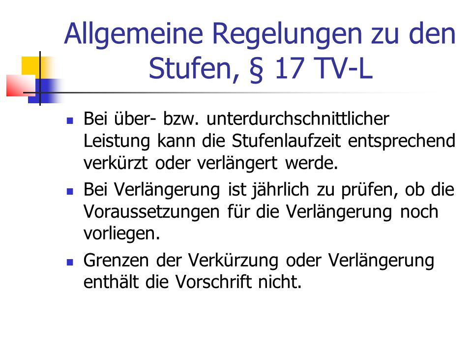 Allgemeine Regelungen zu den Stufen, § 17 TV-L Bei über- bzw.