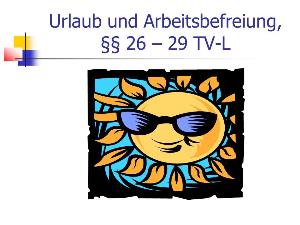Urlaub und Arbeitsbefreiung, §§ 26 – 29 TV-L