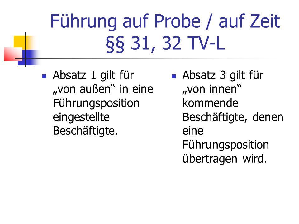 """Führung auf Probe / auf Zeit §§ 31, 32 TV-L Absatz 1 gilt für """"von außen in eine Führungsposition eingestellte Beschäftigte."""