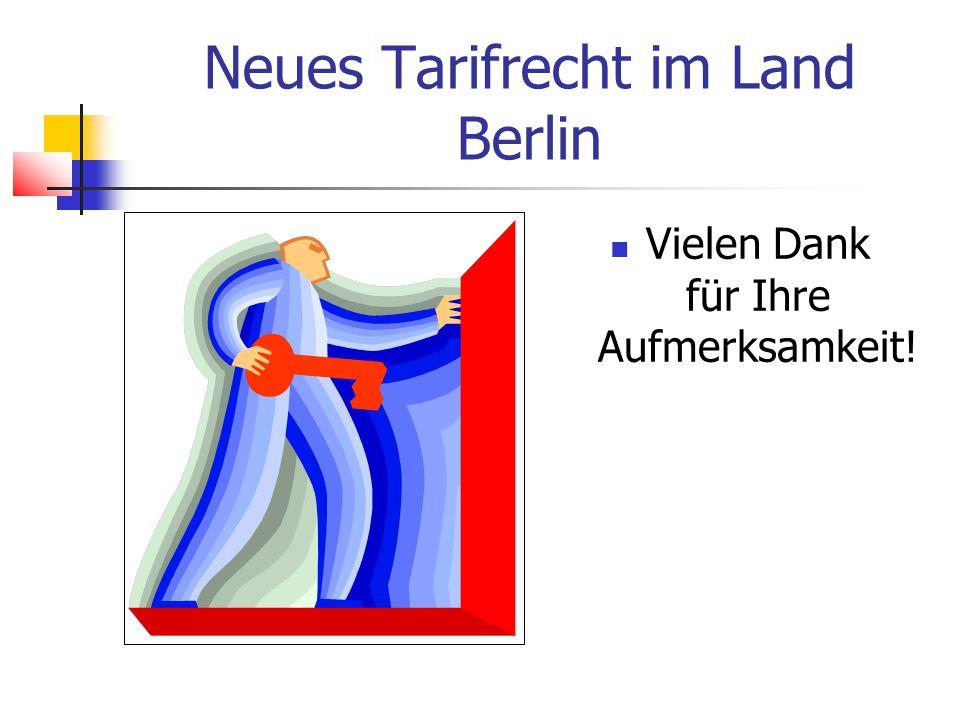 Neues Tarifrecht im Land Berlin Vielen Dank für Ihre Aufmerksamkeit!