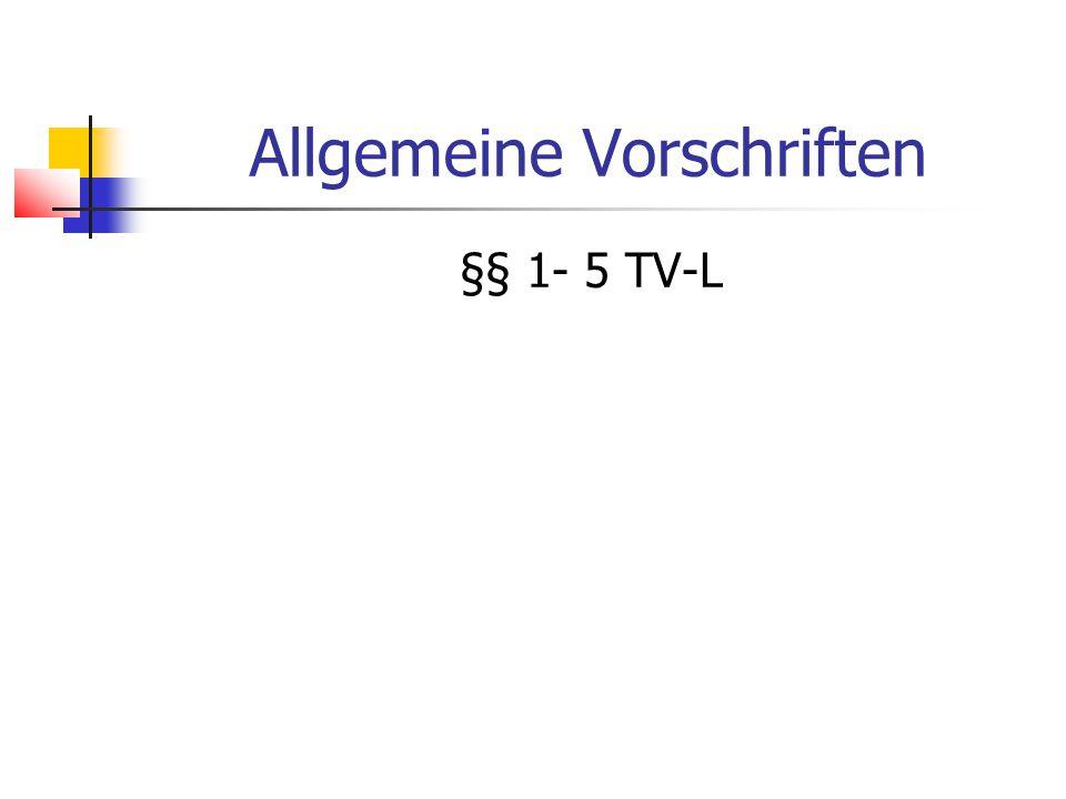 Eingruppierung § 17 TVÜ-L Nach § 17 I TVÜ-L gelten die §§ 22, 23 BAT weiterhin fort.