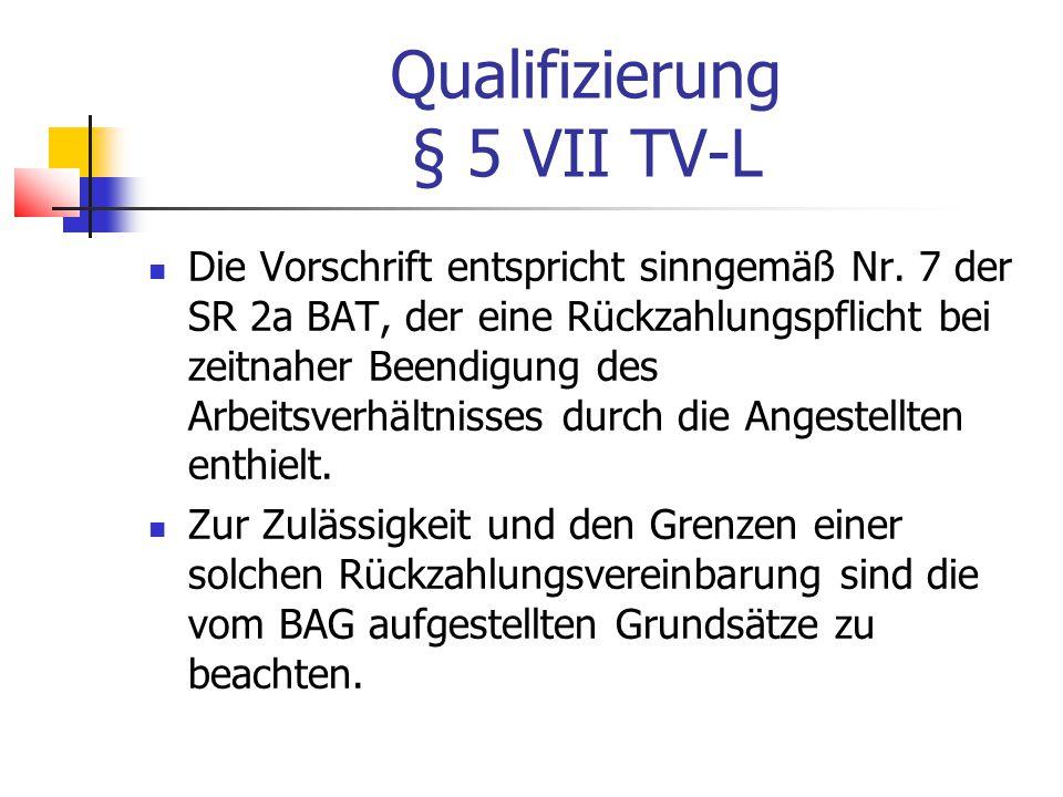 Qualifizierung § 5 VII TV-L Die Vorschrift entspricht sinngemäß Nr.