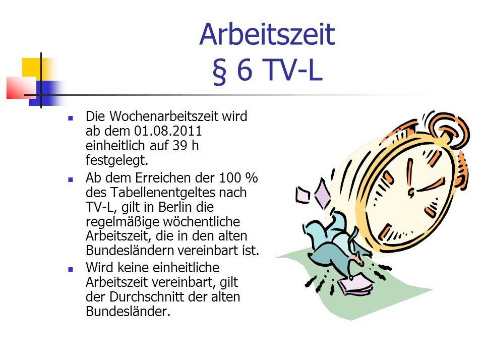 Arbeitszeit § 6 TV-L Die Wochenarbeitszeit wird ab dem 01.08.2011 einheitlich auf 39 h festgelegt.
