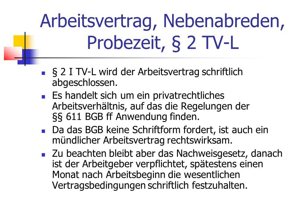 Arbeitsvertrag, Nebenabreden, Probezeit, § 2 TV-L § 2 II TV-L einheitlicher Arbeitsvertrag.