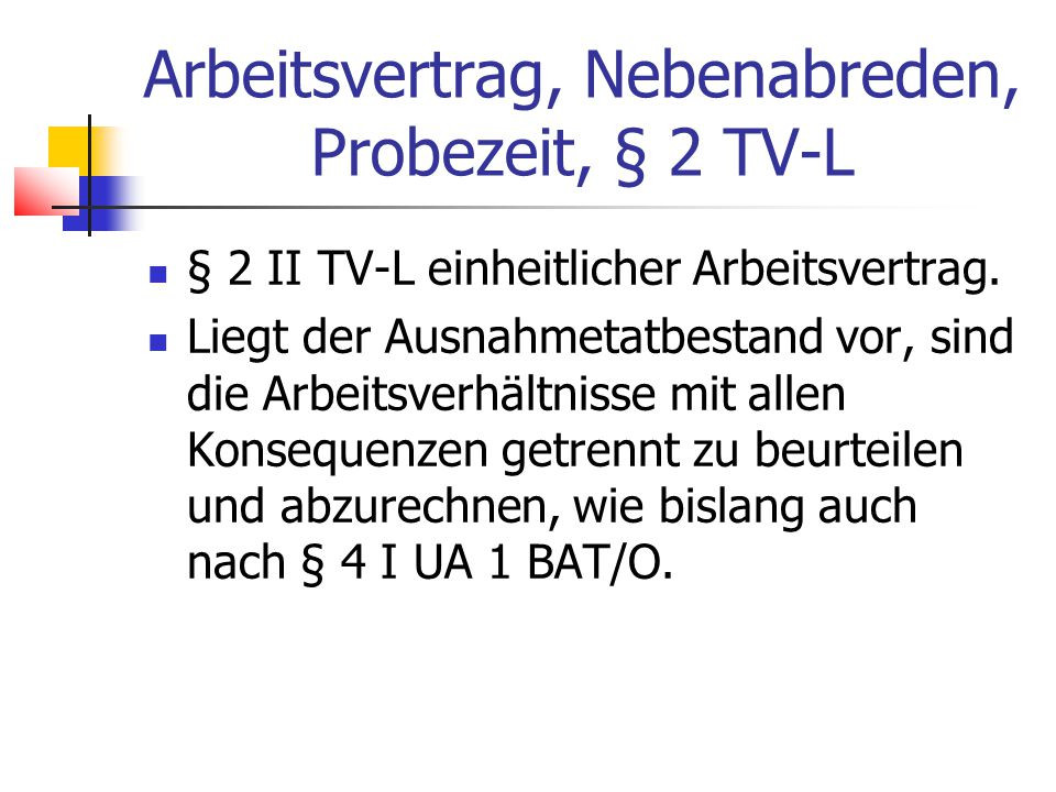 Beispiel (2) Nach Anlage 2 Teil A TVÜ-L wird B mit ihrer/seiner im November 2010 maßgeblichen VergGr.