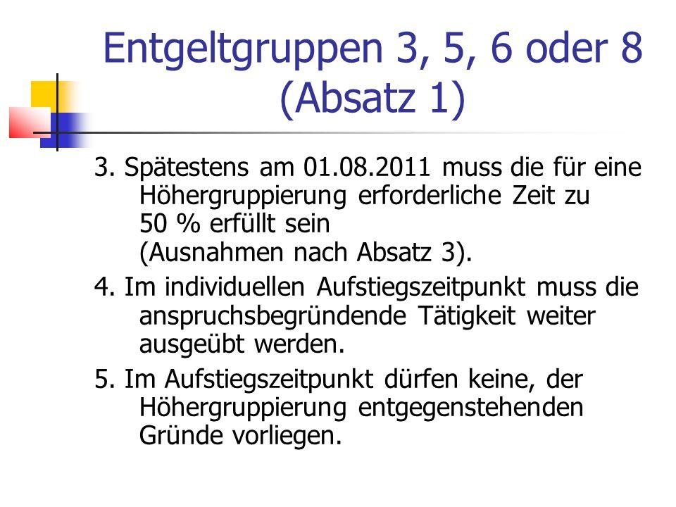 Entgeltgruppen 3, 5, 6 oder 8 (Absatz 1) 3.