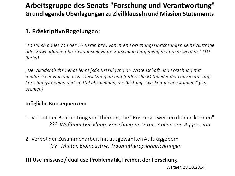 Arbeitsgruppe des Senats Forschung und Verantwortung Grundlegende Überlegungen zu Zivilklauseln und Mission Statements 2.