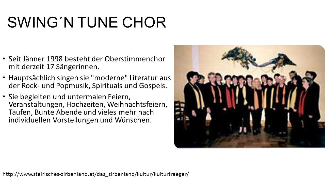 SWING´N TUNE CHOR Seit Jänner 1998 besteht der Oberstimmenchor mit derzeit 17 Sängerinnen.