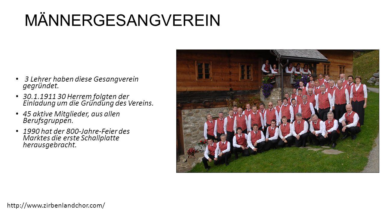 MÄNNERGESANGVEREIN 3 Lehrer haben diese Gesangverein gegründet.