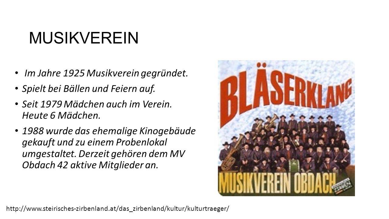 MUSIKVEREIN Im Jahre 1925 Musikverein gegründet. Spielt bei Bällen und Feiern auf.