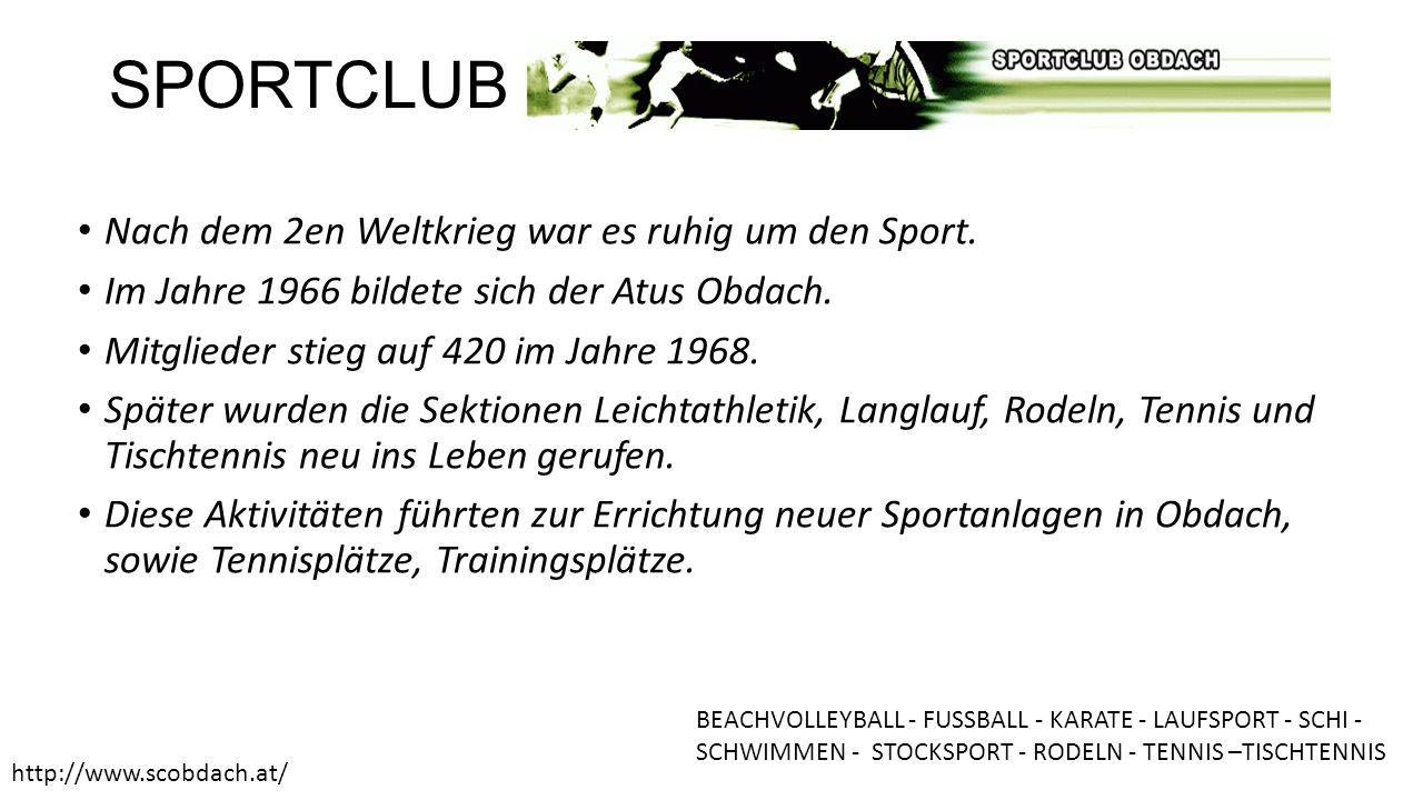 SPORTCLUB Nach dem 2en Weltkrieg war es ruhig um den Sport.