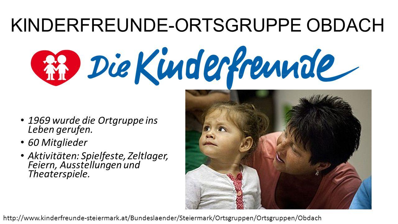KINDERFREUNDE-ORTSGRUPPE OBDACH 1969 wurde die Ortgruppe ins Leben gerufen.