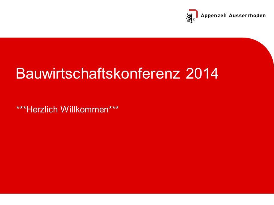 Bauwirtschaftskonferenz 2014 ***Herzlich Willkommen***