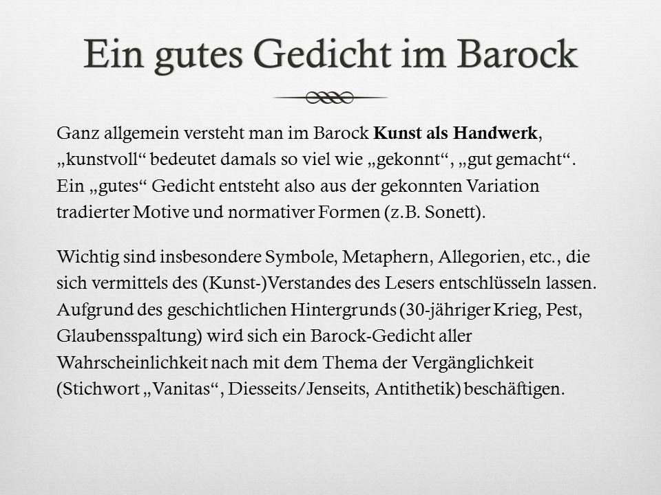 """Ein gutes Gedicht im BarockEin gutes Gedicht im Barock Ganz allgemein versteht man im Barock Kunst als Handwerk, """"kunstvoll"""" bedeutet damals so viel w"""