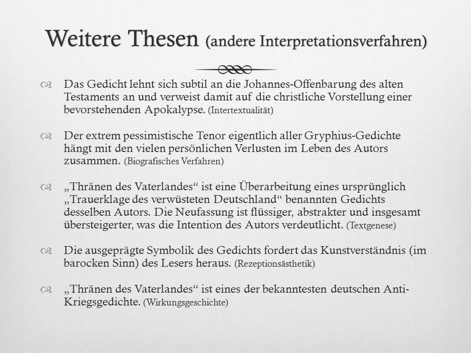 Weitere Thesen (andere Interpretationsverfahren)  Das Gedicht lehnt sich subtil an die Johannes-Offenbarung des alten Testaments an und verweist dami