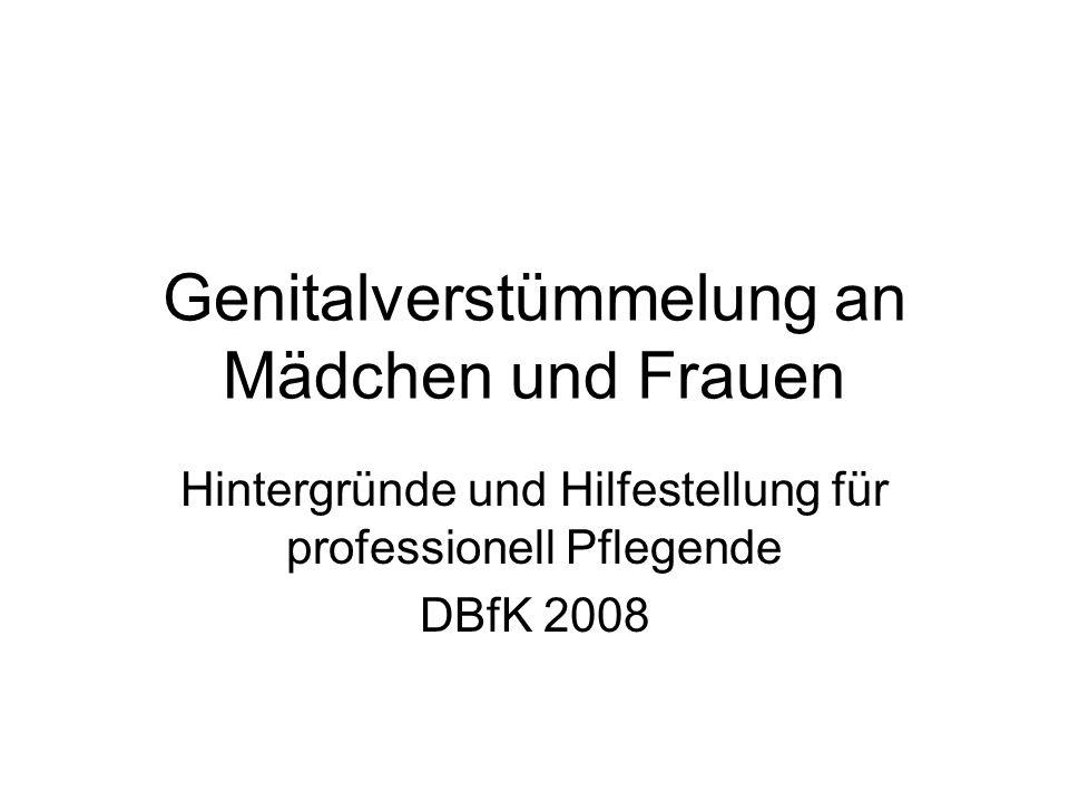 Genitalverstümmelung an Mädchen und Frauen Hintergründe und Hilfestellung für professionell Pflegende DBfK 2008