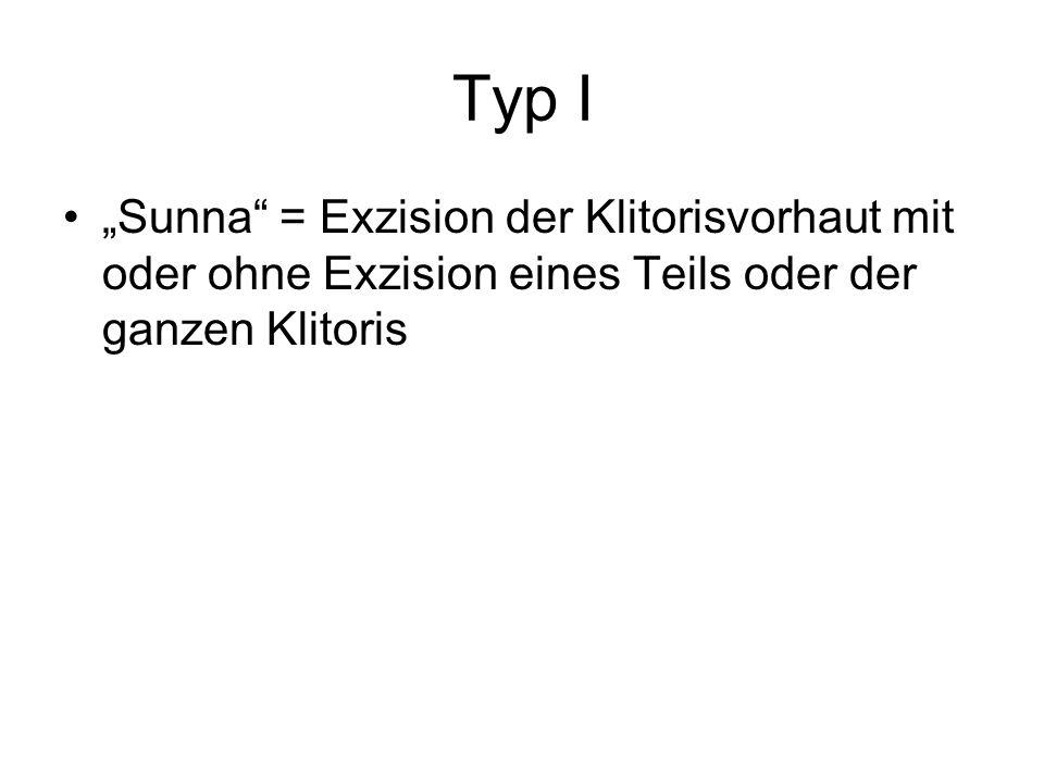 """Typ I """"Sunna"""" = Exzision der Klitorisvorhaut mit oder ohne Exzision eines Teils oder der ganzen Klitoris"""