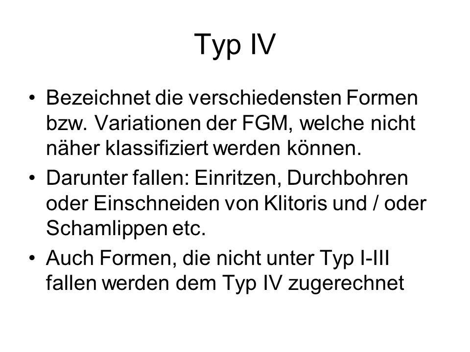 Typ IV Bezeichnet die verschiedensten Formen bzw. Variationen der FGM, welche nicht näher klassifiziert werden können. Darunter fallen: Einritzen, Dur