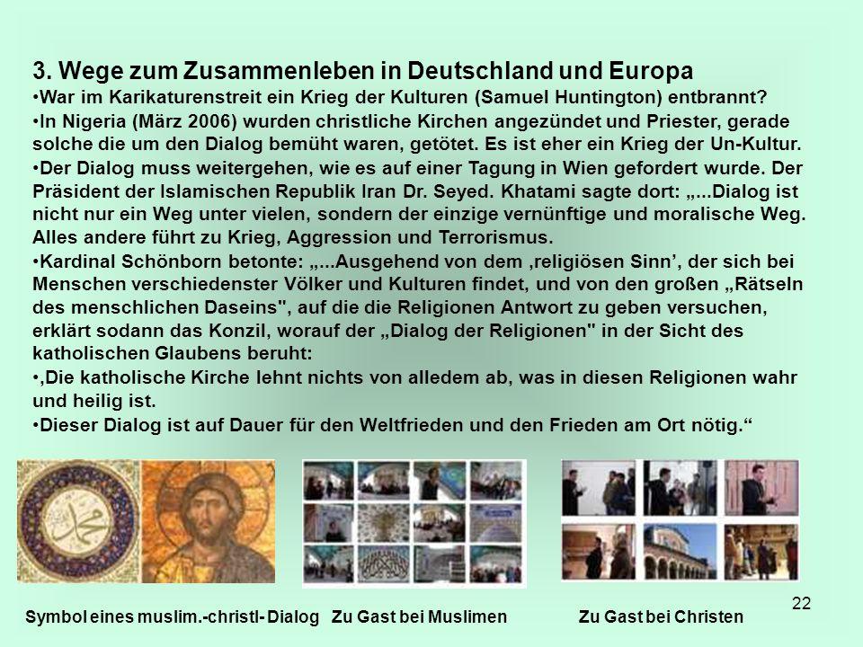 22 3. Wege zum Zusammenleben in Deutschland und Europa War im Karikaturenstreit ein Krieg der Kulturen (Samuel Huntington) entbrannt? In Nigeria (März
