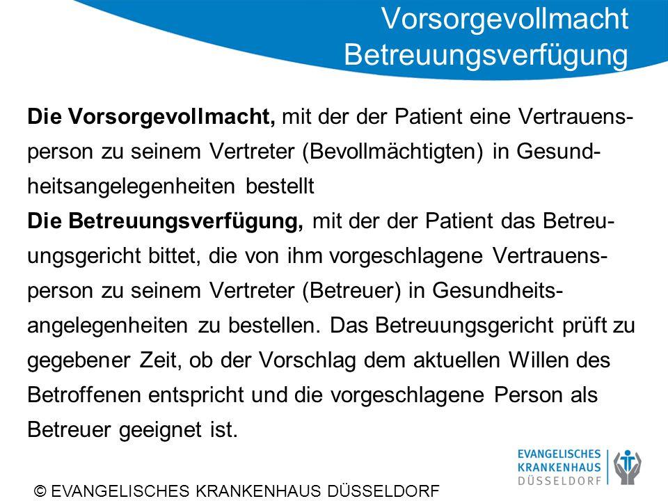 Vorsorgevollmacht Betreuungsverfügung Die Vorsorgevollmacht, mit der der Patient eine Vertrauens- person zu seinem Vertreter (Bevollmächtigten) in Ges