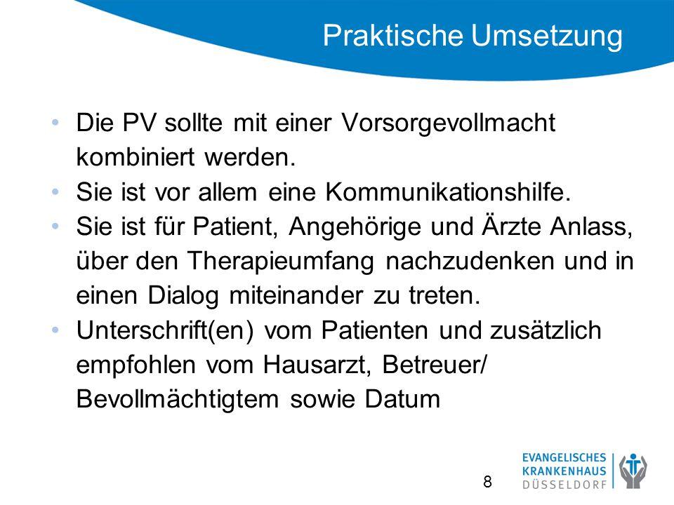 Praktische Umsetzung Die PV sollte mit einer Vorsorgevollmacht kombiniert werden.