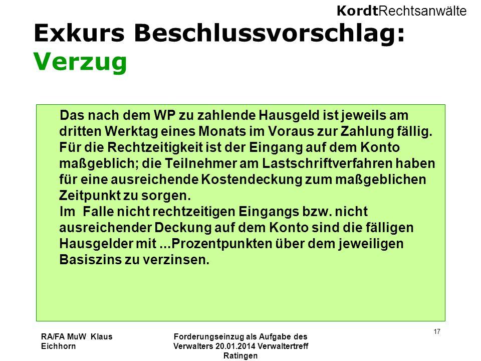 Kordt Rechtsanwälte RA/FA MuW Klaus Eichhorn Forderungseinzug als Aufgabe des Verwalters 20.01.2014 Verwaltertreff Ratingen 17 Exkurs Beschlussvorschl
