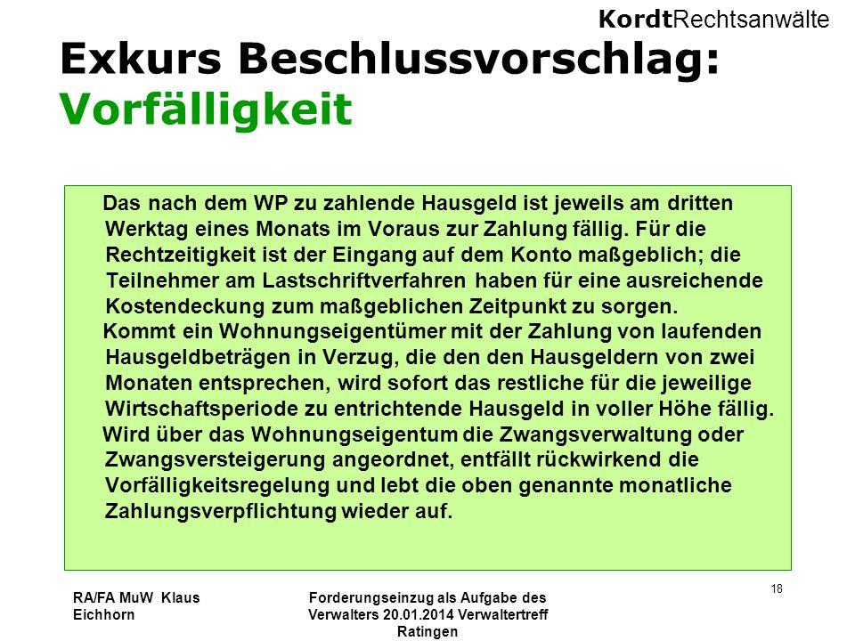 Kordt Rechtsanwälte RA/FA MuW Klaus Eichhorn Forderungseinzug als Aufgabe des Verwalters 20.01.2014 Verwaltertreff Ratingen 18 Exkurs Beschlussvorschl