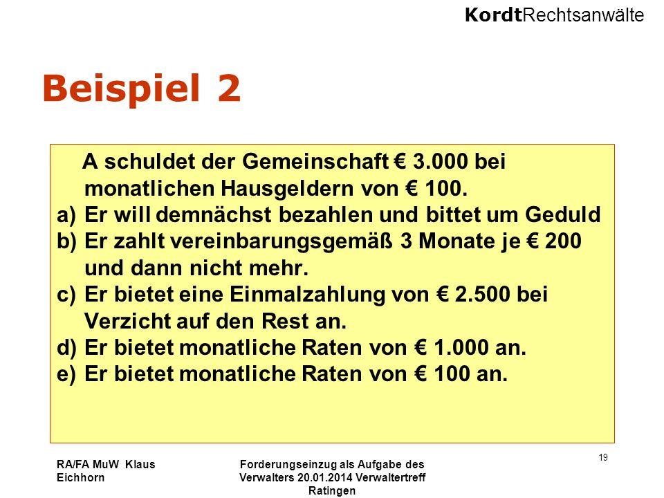 Kordt Rechtsanwälte RA/FA MuW Klaus Eichhorn Forderungseinzug als Aufgabe des Verwalters 20.01.2014 Verwaltertreff Ratingen 19 Beispiel 2 A schuldet d