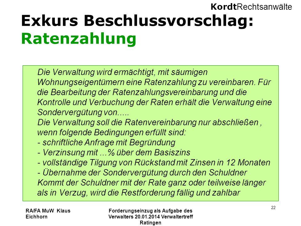 Kordt Rechtsanwälte RA/FA MuW Klaus Eichhorn Forderungseinzug als Aufgabe des Verwalters 20.01.2014 Verwaltertreff Ratingen 22 Exkurs Beschlussvorschl