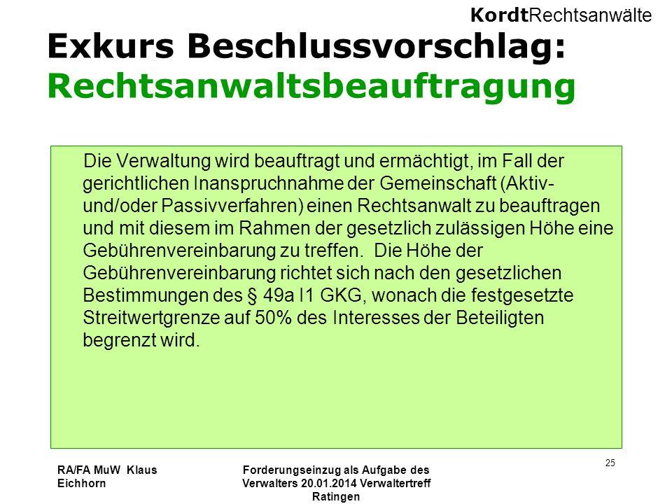 Kordt Rechtsanwälte RA/FA MuW Klaus Eichhorn Forderungseinzug als Aufgabe des Verwalters 20.01.2014 Verwaltertreff Ratingen 25 Exkurs Beschlussvorschl