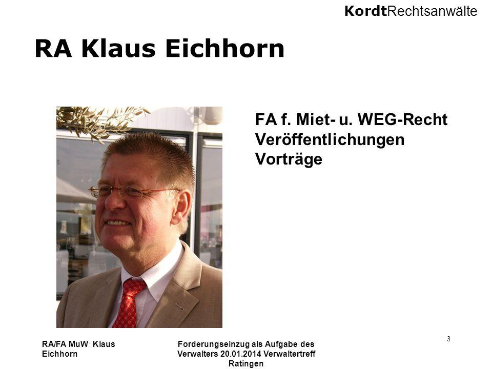 Kordt Rechtsanwälte RA Klaus Eichhorn FA f. Miet- u. WEG-Recht Veröffentlichungen Vorträge RA/FA MuW Klaus Eichhorn Forderungseinzug als Aufgabe des V