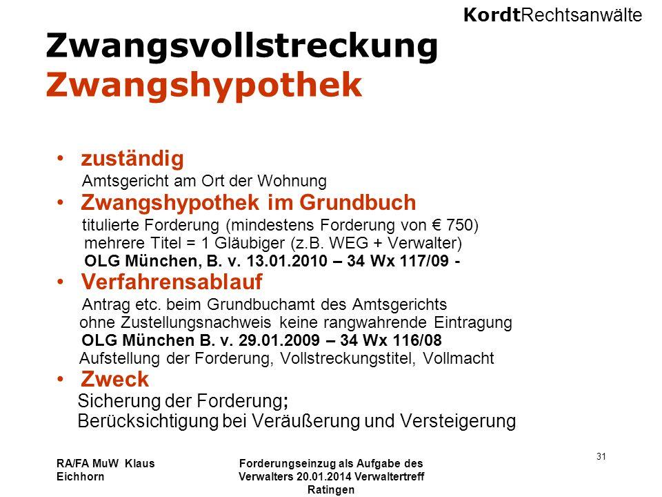 Kordt Rechtsanwälte RA/FA MuW Klaus Eichhorn Forderungseinzug als Aufgabe des Verwalters 20.01.2014 Verwaltertreff Ratingen 31 Zwangsvollstreckung Zwa