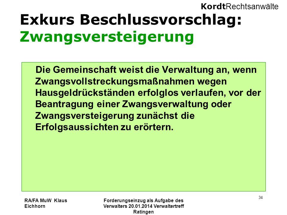 Kordt Rechtsanwälte RA/FA MuW Klaus Eichhorn Forderungseinzug als Aufgabe des Verwalters 20.01.2014 Verwaltertreff Ratingen 34 Exkurs Beschlussvorschl