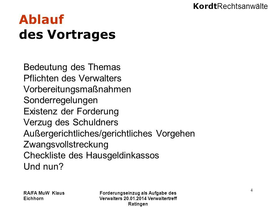 Kordt Rechtsanwälte RA/FA MuW Klaus Eichhorn Forderungseinzug als Aufgabe des Verwalters 20.01.2014 Verwaltertreff Ratingen 45 Und nun.