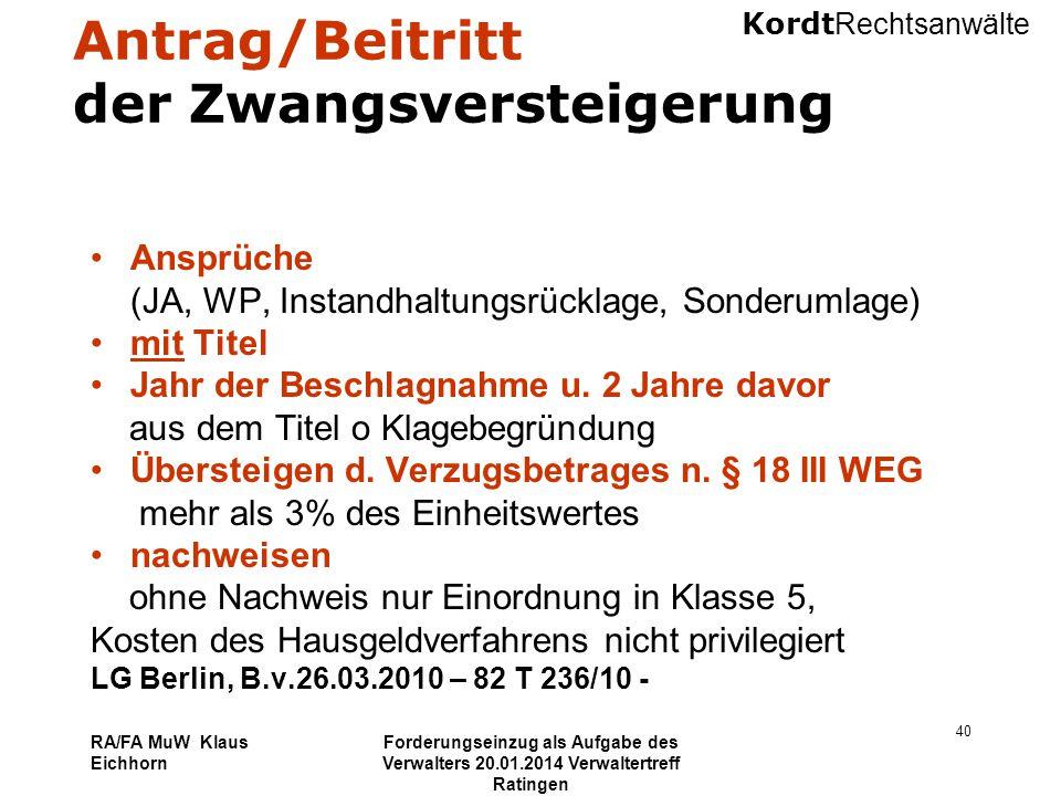 Kordt Rechtsanwälte RA/FA MuW Klaus Eichhorn Forderungseinzug als Aufgabe des Verwalters 20.01.2014 Verwaltertreff Ratingen 40 Antrag/Beitritt der Zwa