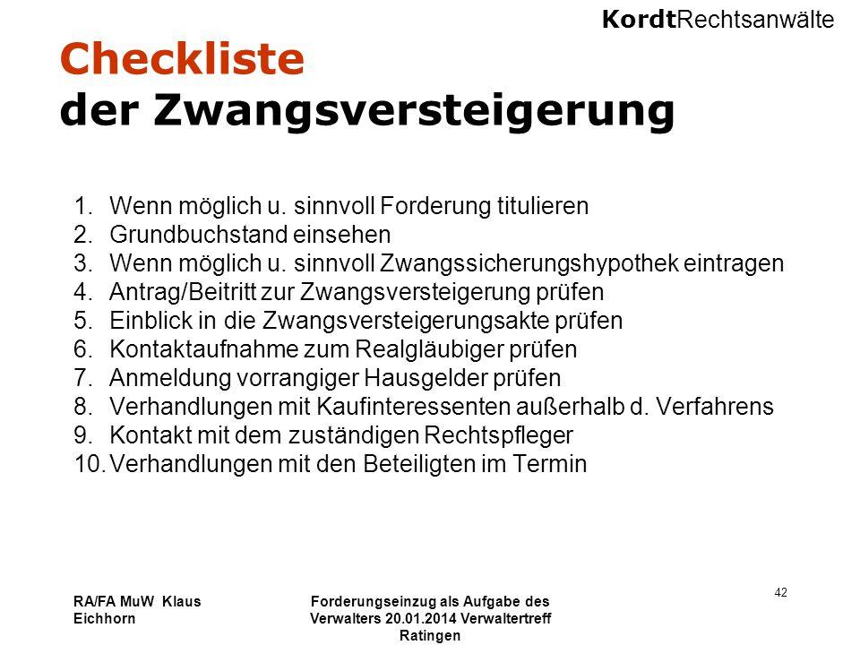 Kordt Rechtsanwälte RA/FA MuW Klaus Eichhorn Forderungseinzug als Aufgabe des Verwalters 20.01.2014 Verwaltertreff Ratingen 42 Checkliste der Zwangsve