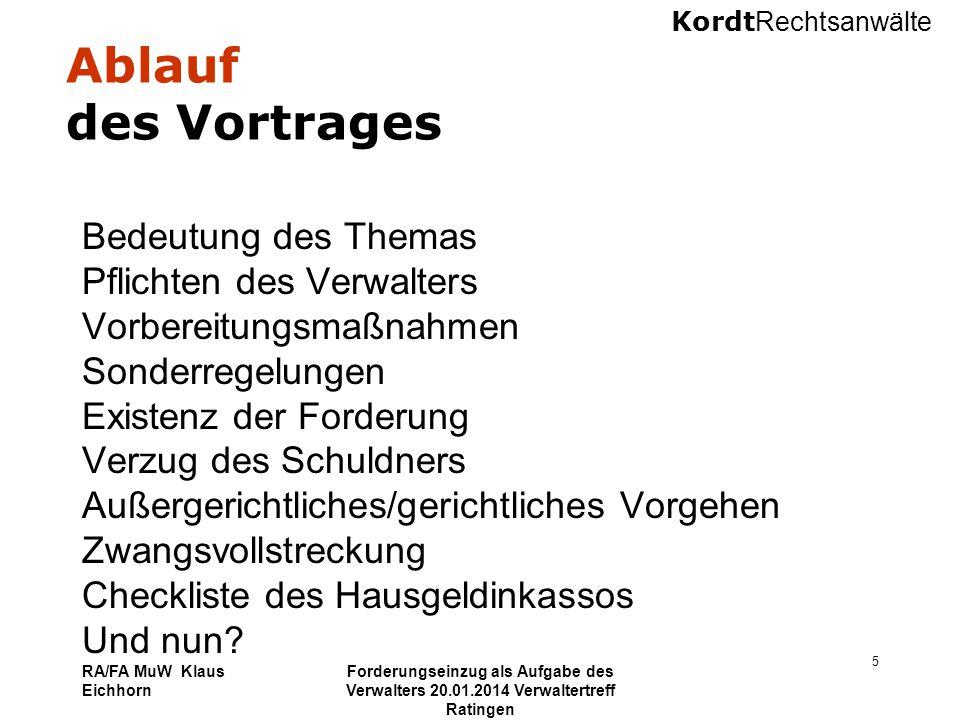 Kordt Rechtsanwälte RA/FA MuW Klaus Eichhorn Forderungseinzug als Aufgabe des Verwalters 20.01.2014 Verwaltertreff Ratingen 46 Und nun.