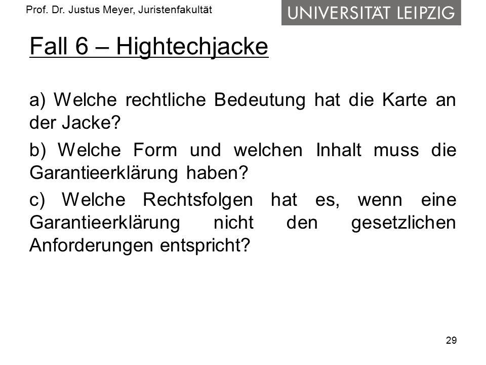 Prof. Dr. Justus Meyer, Juristenfakultät Fall 6 – Hightechjacke a) Welche rechtliche Bedeutung hat die Karte an der Jacke? b) Welche Form und welchen