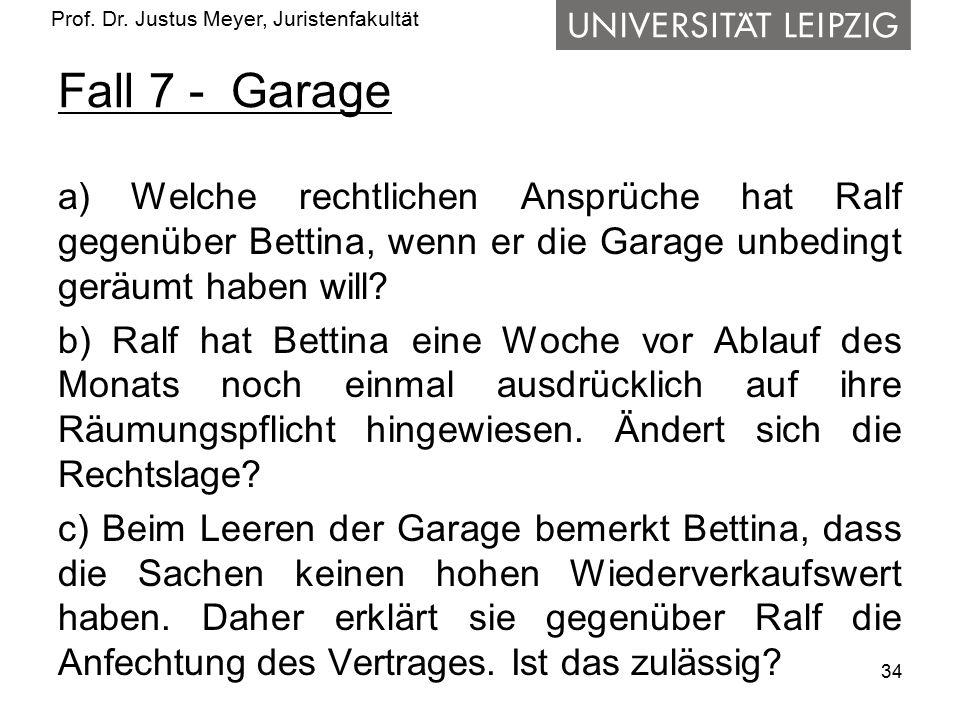 Prof. Dr. Justus Meyer, Juristenfakultät Fall 7 - Garage a) Welche rechtlichen Ansprüche hat Ralf gegenüber Bettina, wenn er die Garage unbedingt gerä