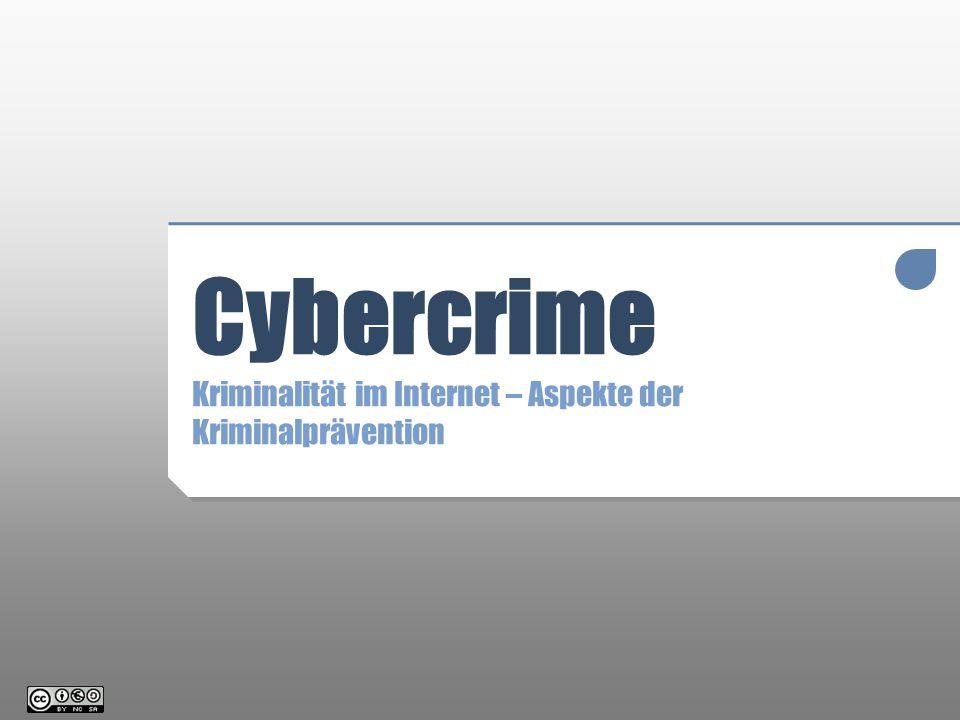 Cybercrime Cybercrime Kriminalität im Internet – Aspekte der Kriminalprävention