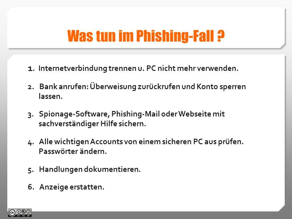 Was tun im Phishing-Fall .1. Internetverbindung trennen u.