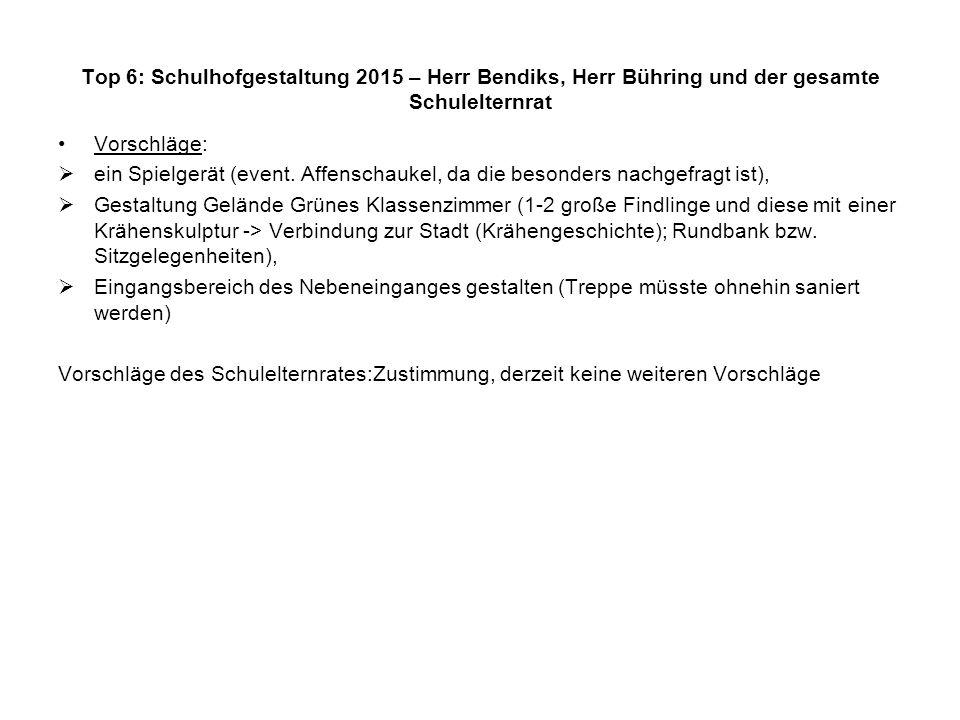 Top 6: Schulhofgestaltung 2015 – Herr Bendiks, Herr Bühring und der gesamte Schulelternrat Vorschläge:  ein Spielgerät (event.
