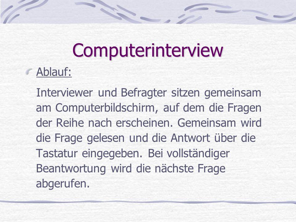 Computerinterview Ablauf: Interviewer und Befragter sitzen gemeinsam am Computerbildschirm, auf dem die Fragen der Reihe nach erscheinen. Gemeinsam wi